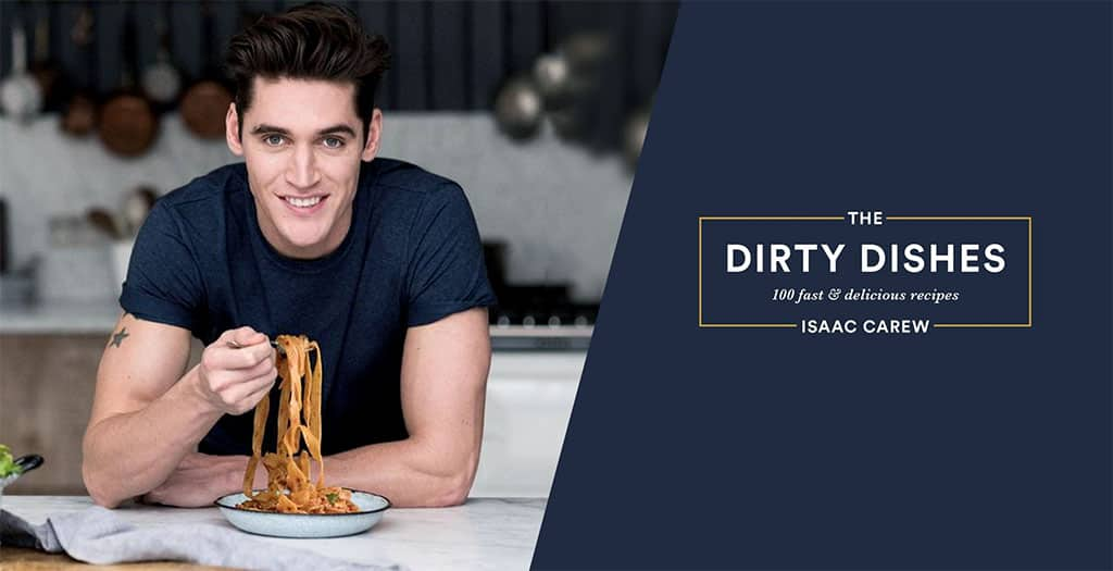 The Dirty Dishes: 100 Fast and Delicious Recipes - Isaac Carew  — Best 6 Celebrity Cookbooks
